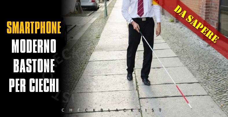 Smartphone, moderno bastone per ciechi - CheckBlackList