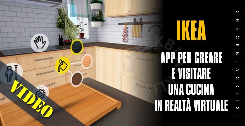 Ikea un 39 app per creare e visitare una cucina in realt virtuale checkblacklist - Progettare una cucina ikea ...
