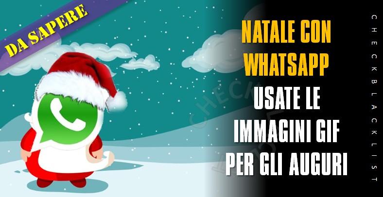 Immagini Whatsapp Natale.Natale Con Whatsapp Usate Le Immagini Gif Per Gli Auguri